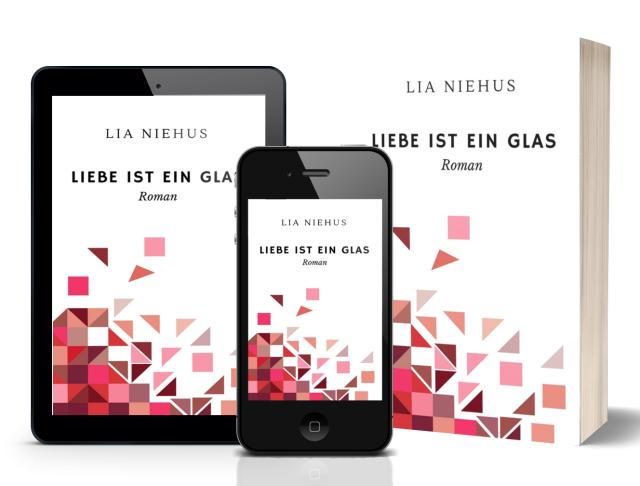 Autorin Lia Niehus: Liebe ist ein Glas