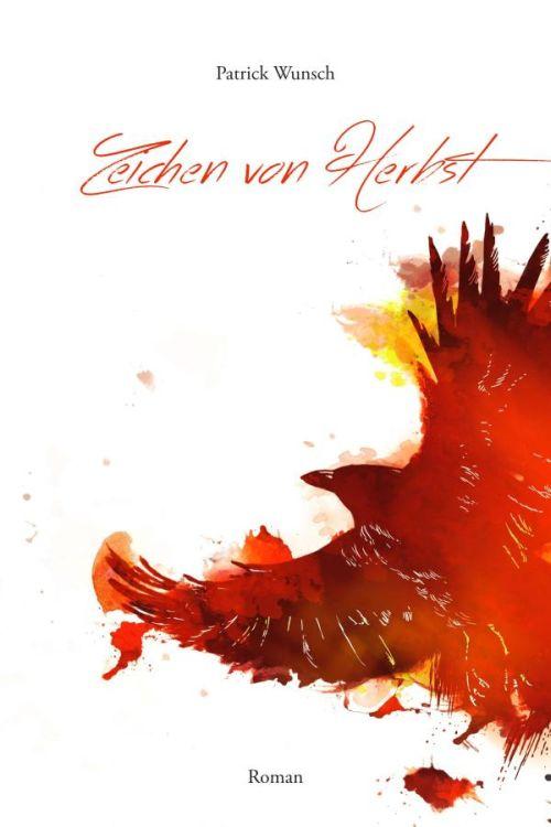 Literatur von Patrick Wunsch; Zeichen von Herbst