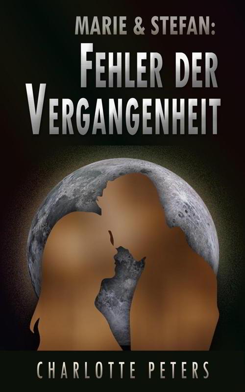 Vergangenheits-Trilogie von Charlotte Peters