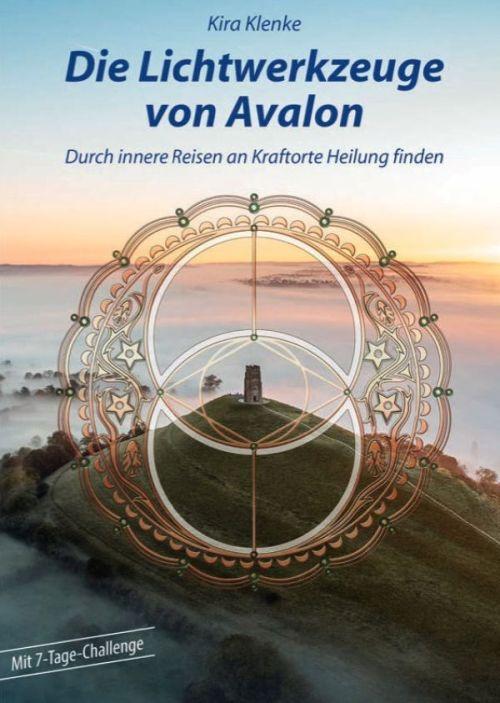Ratgeber Spiritualität: Die Lichtwerkzeuge von Avalon