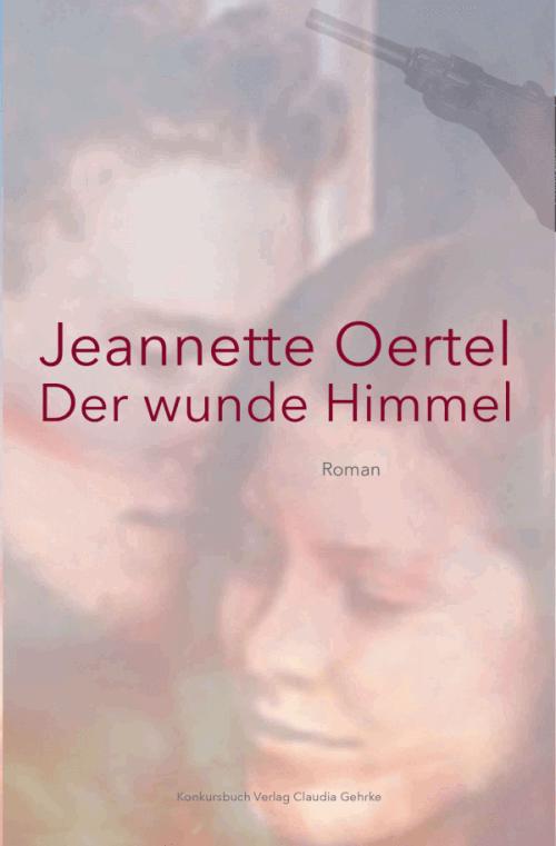 Jeannette Oertel: Der wunde Himmel