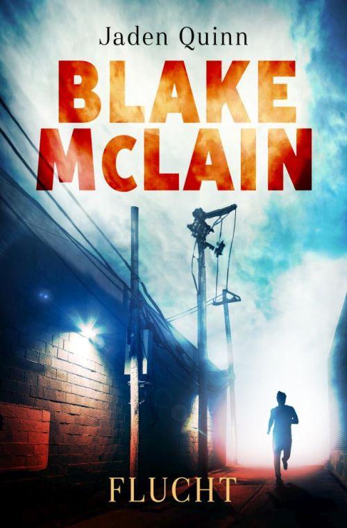 Thriller von Jaden Quinn. Blake McLain: Flucht
