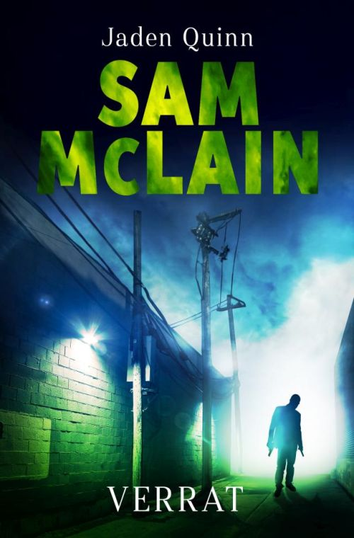 Thriller von Jaden Quinn: Sam McLain: Verrat