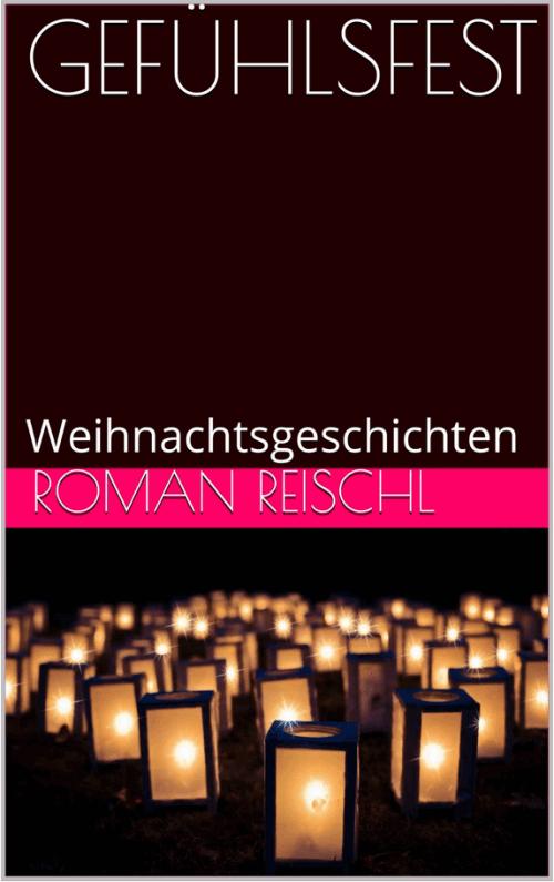 Weihnachtsgeschichten von Roman Reischl